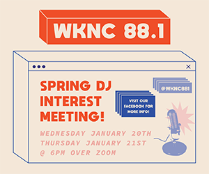 WKNC 88.1 spring DJ interest meeting on Wednesday, Jan. 20 and Thursday, Jan. 21 at 6 p.m. over Zoom