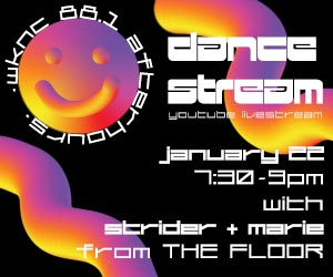 WKNC 88.1 Afterhours dance stream January 22 7:30-9 p.m. with Strider and Marie from The Floor