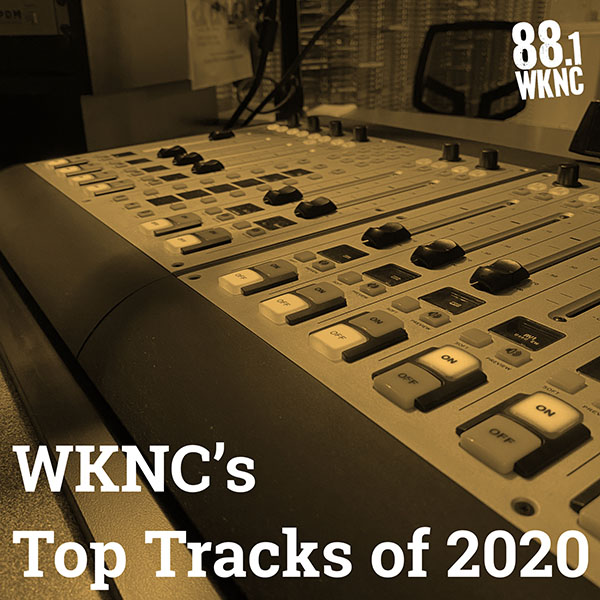 WKNC's Top Tracks of 2020