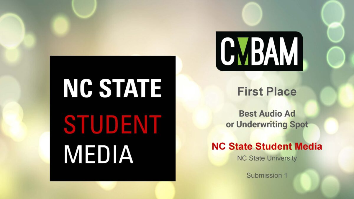 First Place Best Audio Ad or Underwriting Spot NC State Student Media NC State University Submission 1