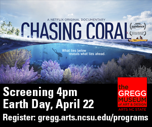 Chasing Coral screening 4 p.m. on Earth Day, April 22. Register: gregg.arts.ncsu.edu/programs