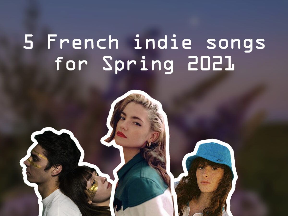"French Artists Claire Laffut, Poupie and the duet BARON.E are displayed with white outlines on a blurry blue and purple flowery background, with the title ""Frencg indie songs for Spring 2021"" in white."