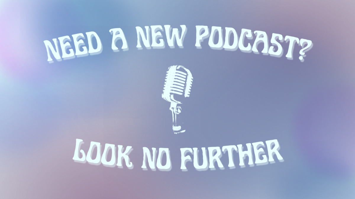 """Watercolor background with text that reads """"need a new podcast? look no further."""""""