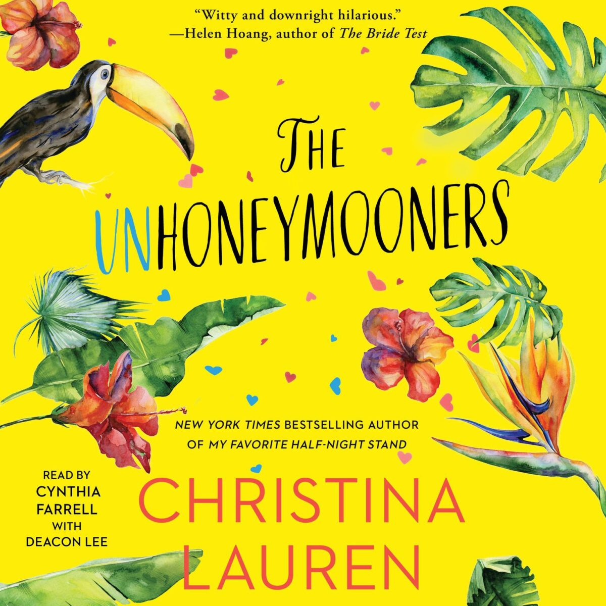 """Book cover for """"The Unhoneymooners"""" by Christina Lauren. The cover a bright yellow background with various tropical flora and fauna including a toucan, big green leaves, pink flowers. The text on the cover reads """"The Unhoneymooners"""" """"Christina Lauren"""" the top of the cover contains a review by Helen Hoang that reads """"Witty and downright hilarious."""""""
