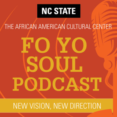 The African American Cultural Center Fo' Yo' Soul Podcast