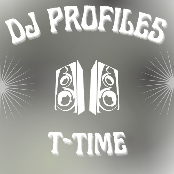 """Gradient black and gray background. Text that reads """"Dj Profiles T-Time"""""""