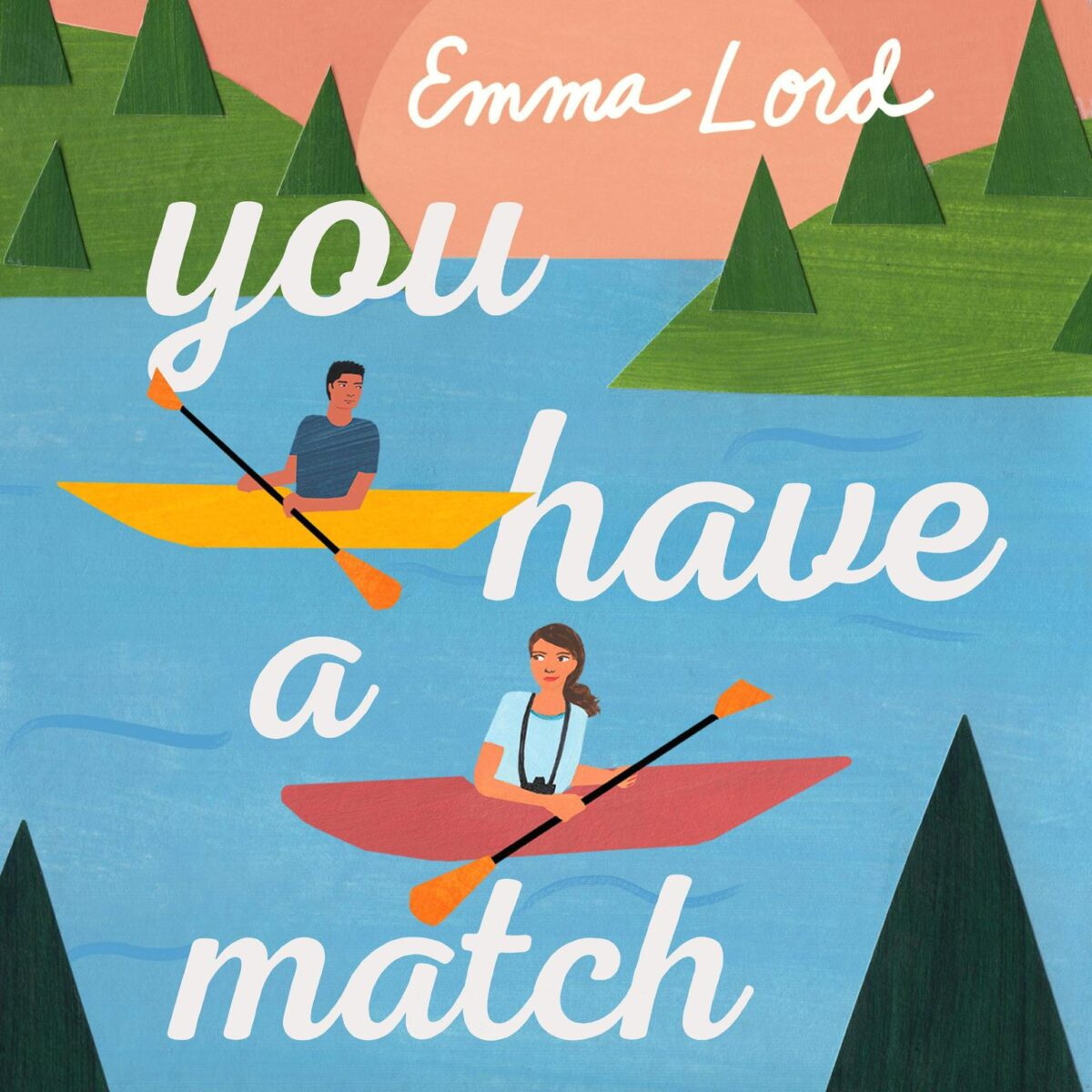Cover of you have a match by Emma Lord