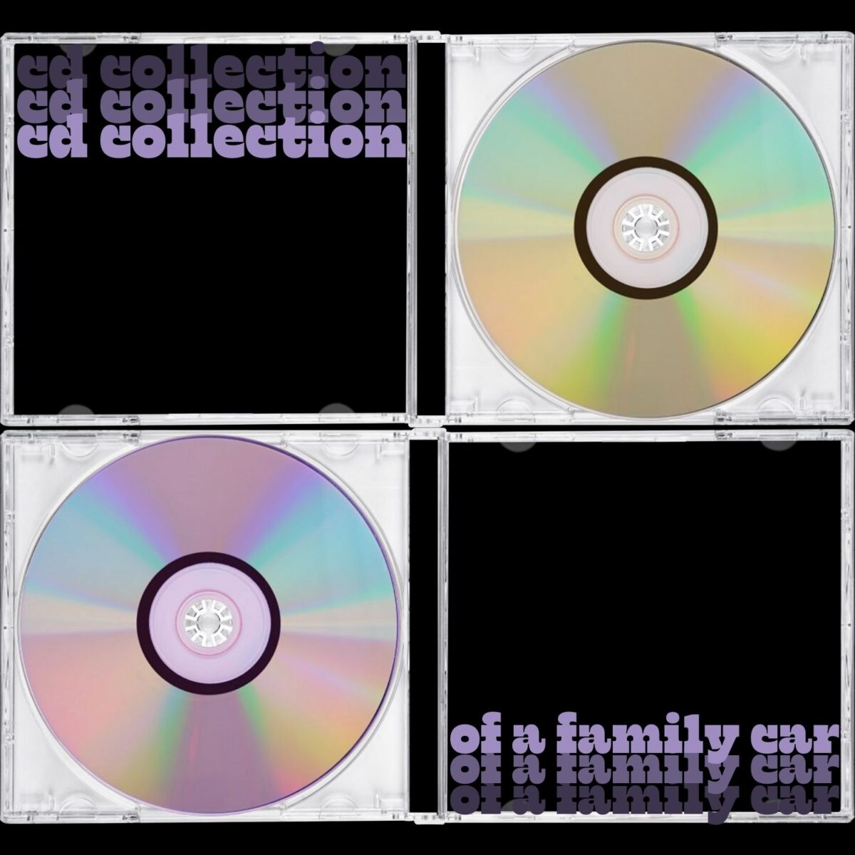"""Two CD cases with cd's in them. Purple text in the top left that says """"cd collection"""" three times, gradually getting lighter as it goes down. Text that says """"of a family car"""" that is purple and gradually get's darker as it goes down."""