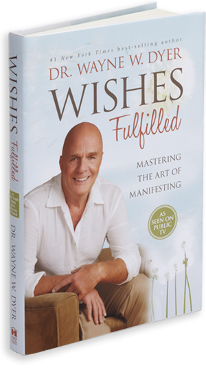 How to Command the Universe - Wishes Fulfilled by wayne dyer