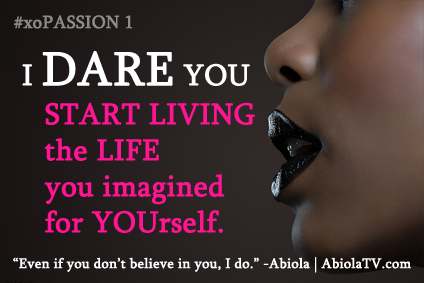 Abiola Dares You to Live the Life You Imagined!