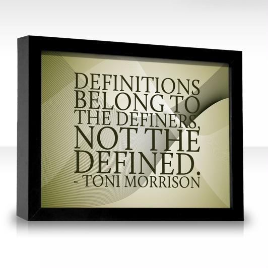 Toni Morrison Quote Defined