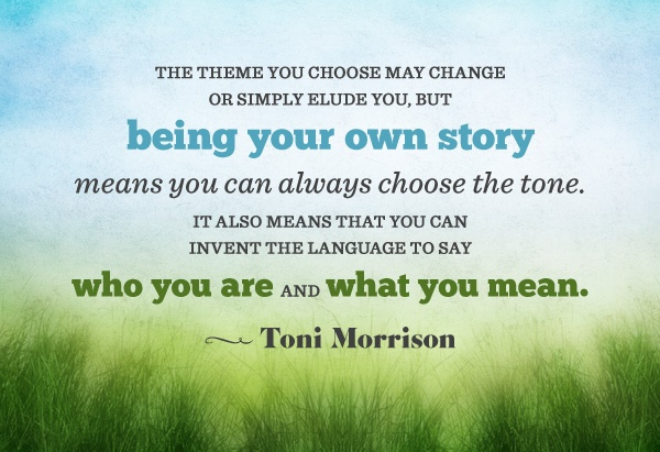 Toni Morrison Quote being your own story