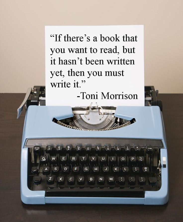 Toni Morrison Quote  book you want to read