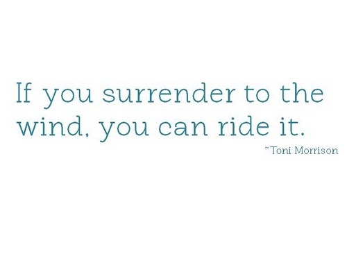 Toni Morrison Quote surrender ride wind