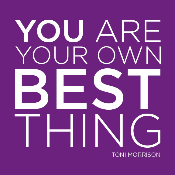 Toni Morrison Quote your own est thing