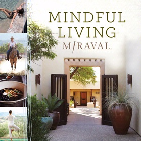 Mindful Living Advice Guide - Miraval Spa and Resort