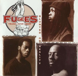 Photo, Fugees album,, Blunted on Reality.