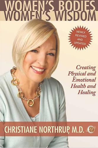 Women's Bodies Women's Wisdom by Dr. Christiane Northrup
