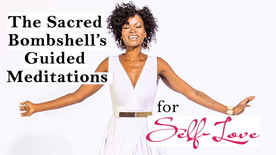 Sacred Self-Love Guided Meditations Class