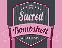 Sacred Bombshell Academy