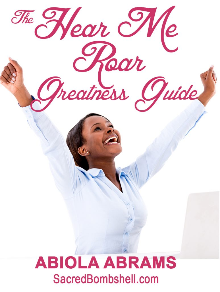 Hear Me Roar Greatness Guide by Abiola Abrams