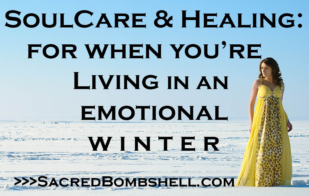 Soulcare and Healing for When You Are In an Emotional Winter