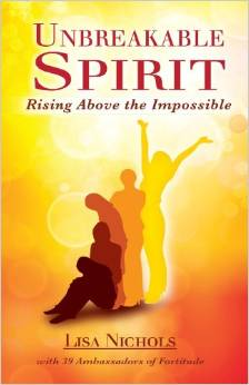 Unbreakable Spirit by Lisa Nichols