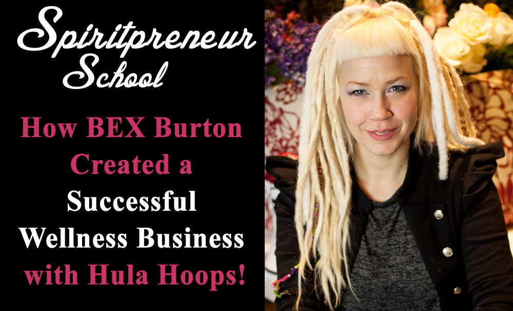 How Bex Burton Created a Successful Wellness Business from Hooping!