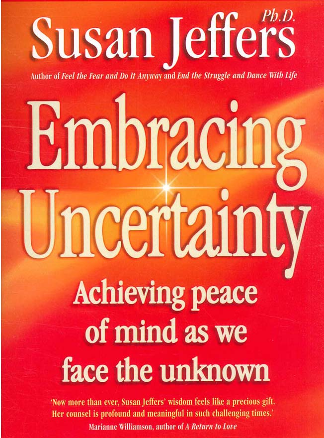 Embracing Uncertainty by Susan Jeffers