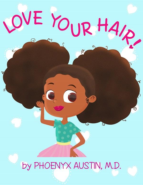 Love Your Hair -- Empowering Children's Book