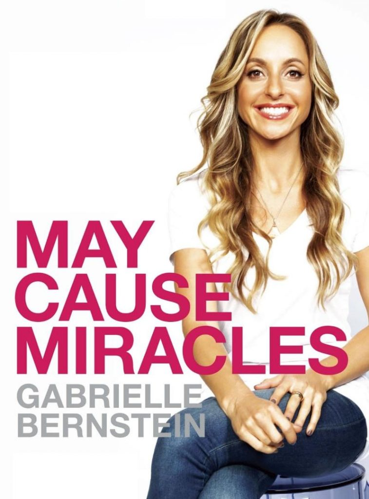 May Cause Miracles by Gabby-Bernstein