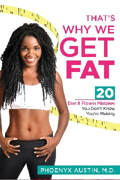 That's Why We Get Fat by Dr. Phoenyx Austin, MD