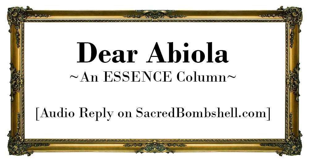 Dear Abiola, Advice Column