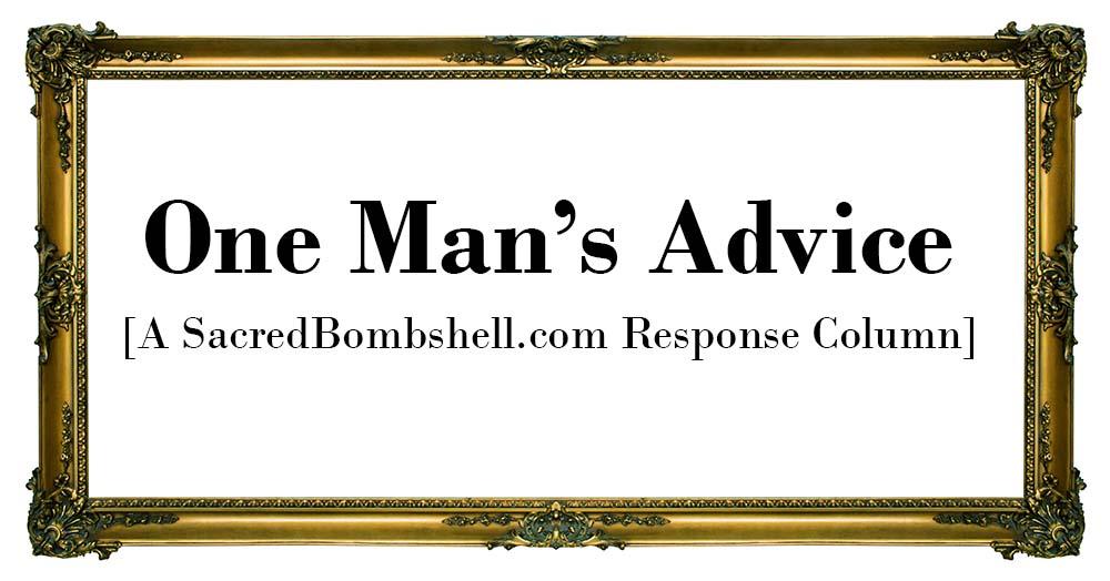 One Man's Advice