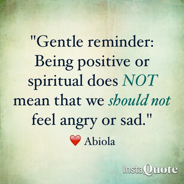 Abiola Abrams Quotes - Being spiritual or positive does not mean we don't feel our emotions...
