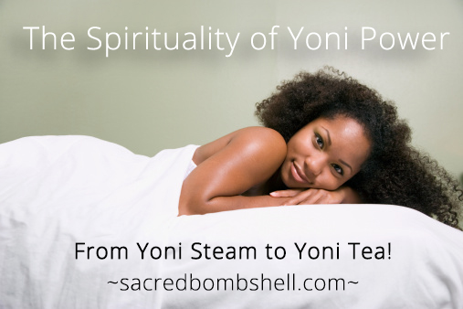 From Yoni Steam to Yoni Tea!