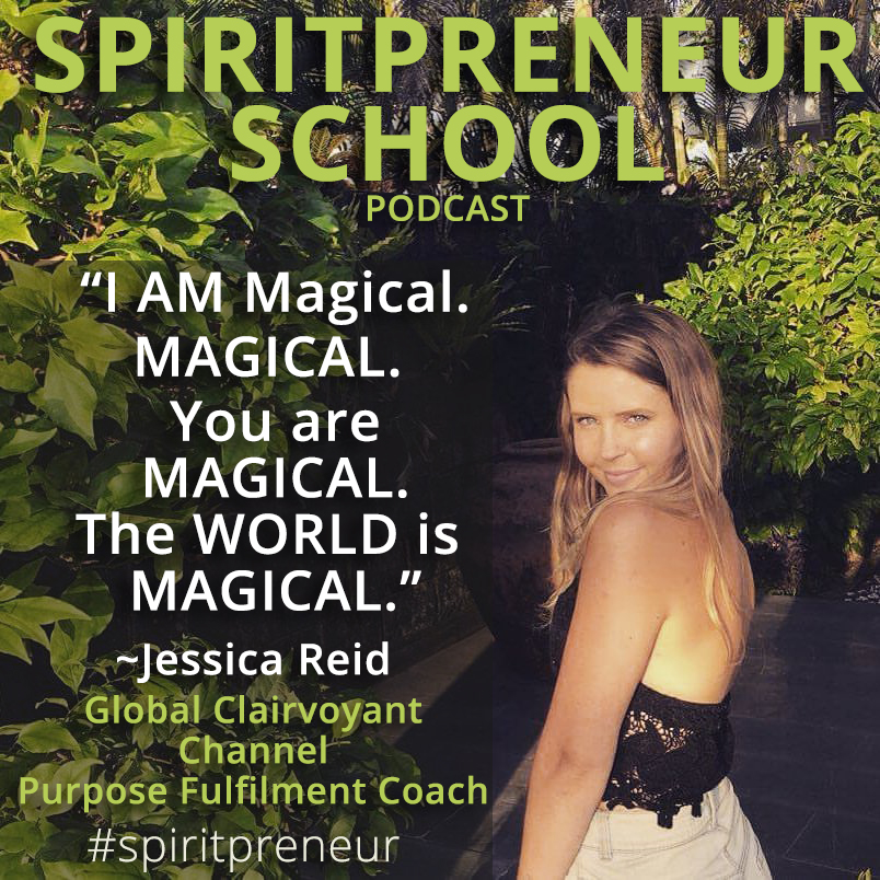 Healing Life Coach Jessica Reid - Clairvoyant Jessica Reid has stepped into her power and she empowers others to do the same. This Spiritpreneur School podcast interview rocks!