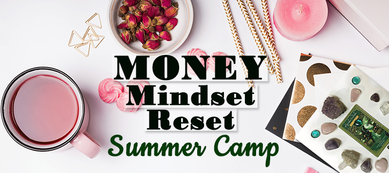 Spiritpreneur Money Mindset Reset Summer Camp