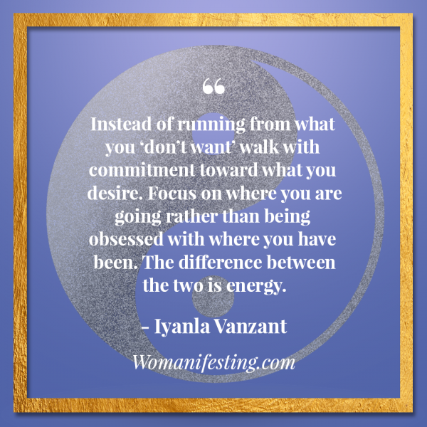 "Instead of running from what you 'don't want' walk with commitment toward what you desire. Iyanla Vanzant Quotes! 33 Inspiring ""Fix My Life"" Lessons to Motivate You Inspirational Quote"