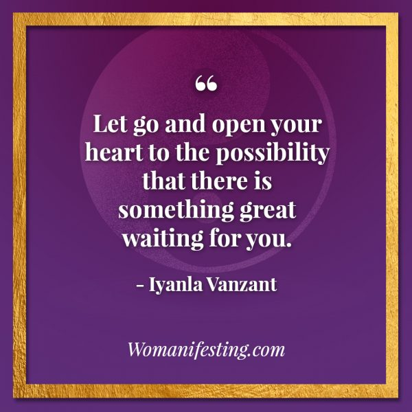 "Let go and open your heart to the possibility that there is something great waiting for you. Iyanla Vanzant Quotes! 33 Inspiring ""Fix My Life"" Lessons to Motivate You Inspirational Quote"