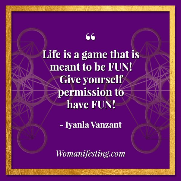 "Life is a game that is meant to be FUN! Give yourself permission to have FUN! Iyanla Vanzant Quotes! 33 Inspiring ""Fix My Life"" Lessons to Motivate You Inspirational Quote"
