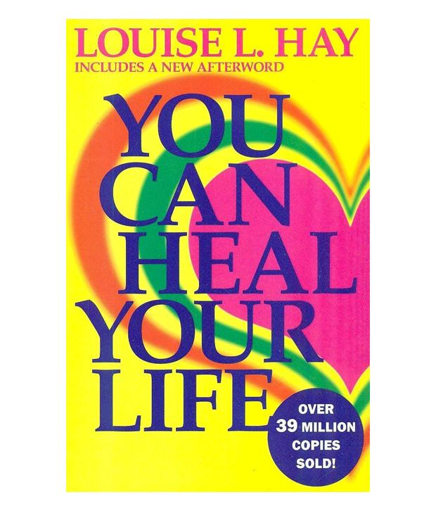 Louise Hay - You Can Heal Your Life