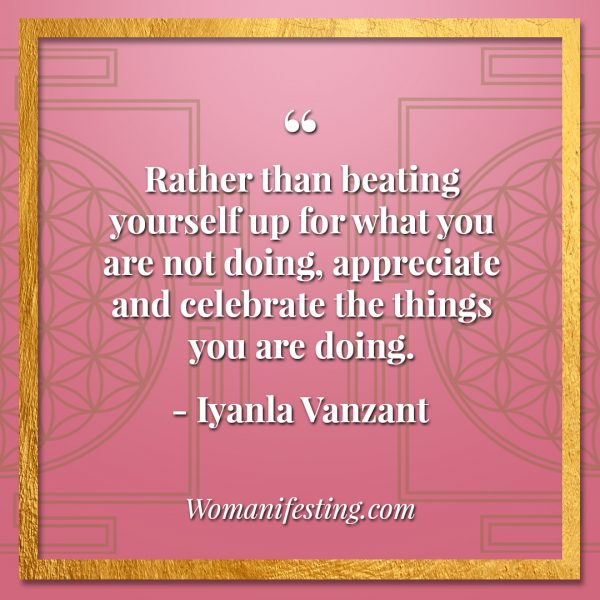"Rather than beating yourself up for what you are not doing, appreciate and celebrate the things you are doing. Iyanla Vanzant Quotes! 33 Inspiring ""Fix My Life"" Lessons to Motivate You Inspirational Quote"