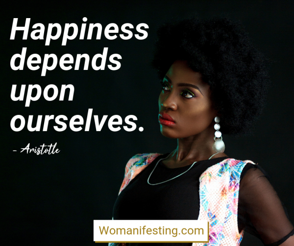 Happiness depends upon ourselves. Happy Inspirational Quote