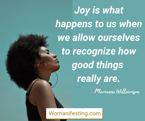 Joy is what happens to us when we allow ourselves to recognize how good things really are. Happy Inspirational Quote