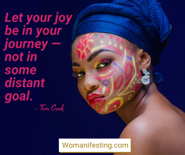 Let your joy be in your journey — not in some distant goal. Happy Inspirational Quote