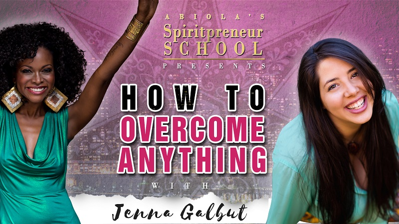 overcoming fears with jenna galbut