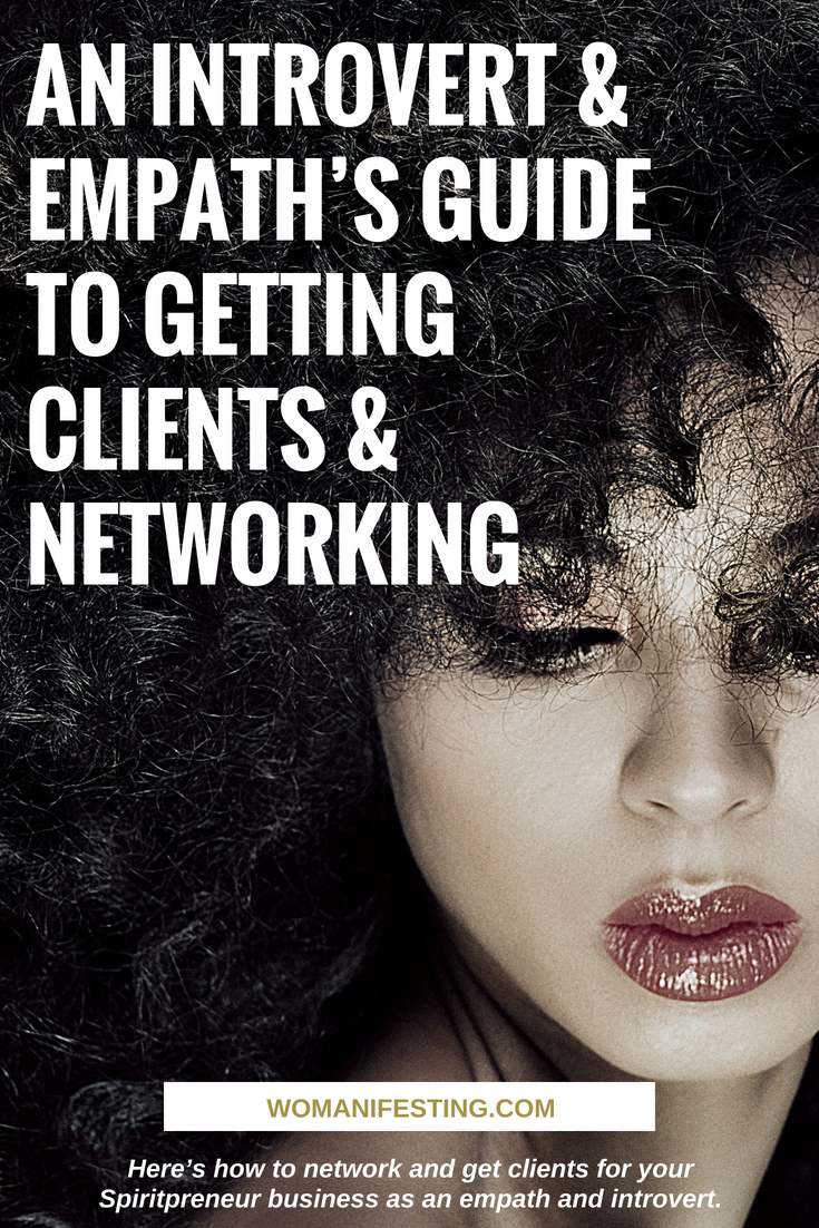 An Introvert & Empath's Guide To Getting Clients & Networking