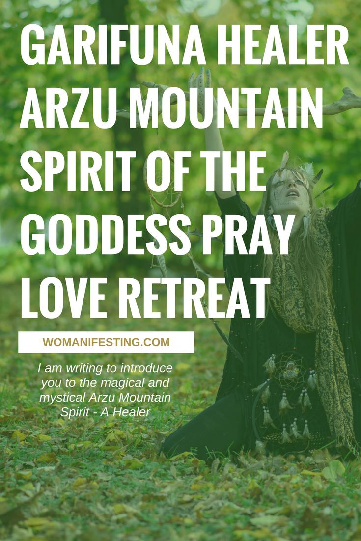 Garifuna Healer Arzu Mountain Spirit of the Goddess Pray Love Retreat