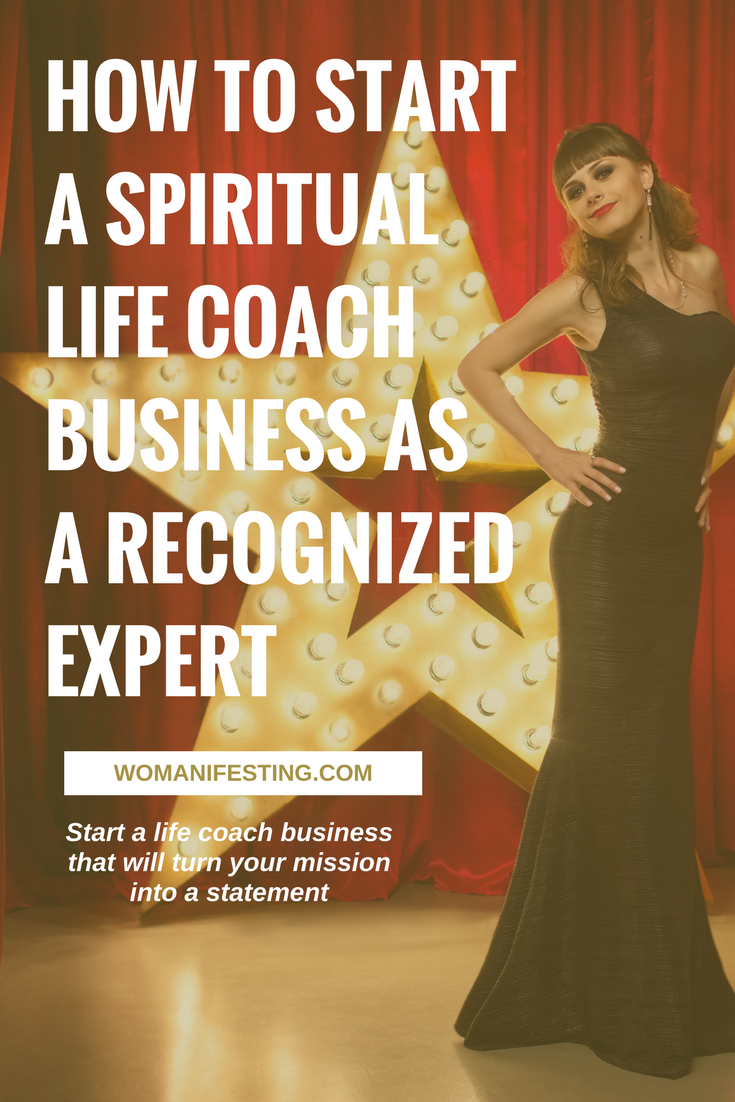 HOW TO START A SPIRITUAL LIFE COACH BUSINESS AS A RECOGNIZED EXPERT